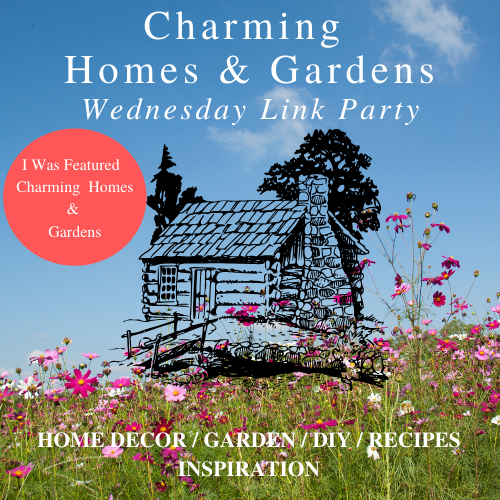 Charming Homes & Gardens Link Party