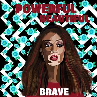 Powerful, Beautiful, Brave