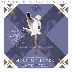 Mold My Lover Love Spell