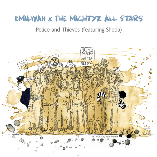 'Police and Thieves' (featuring Sheda) Original Version by Junior Murvin  Written by Junior Murvin and Lee 'Scratch' Perry Adapted by EMiliYAH and The MightyZ All Stars and Sheda