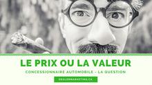 Le Prix ou La Valeur ?