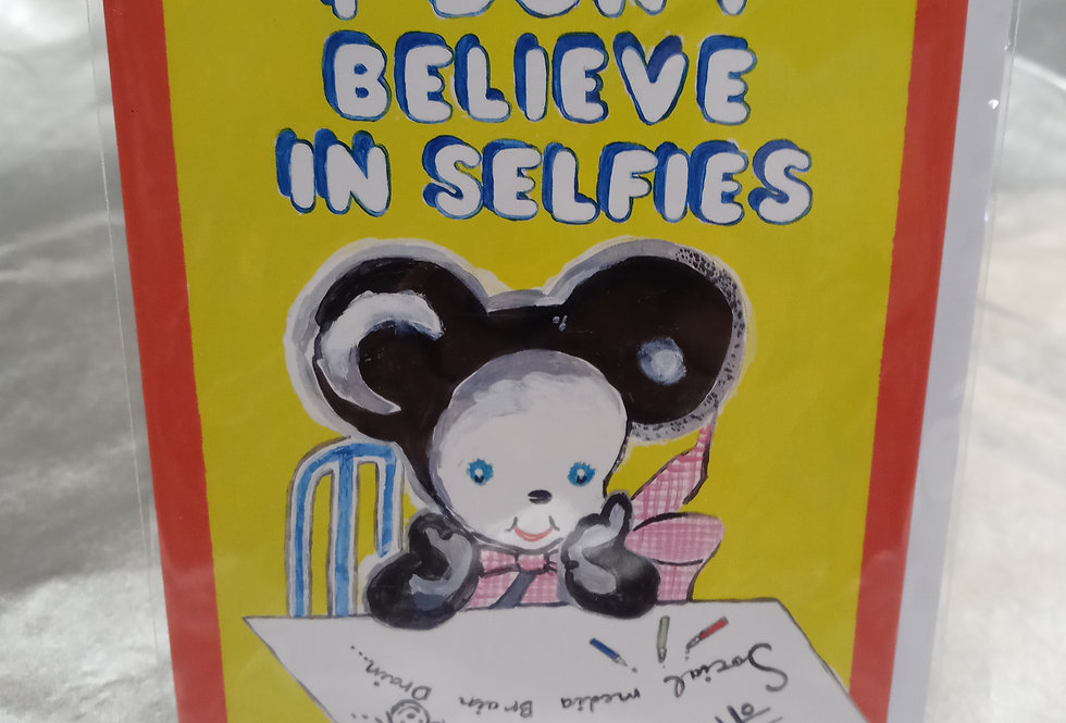 I Don't Believe In Selfies Card