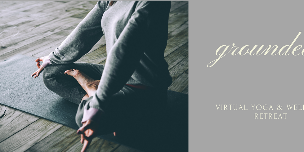 Grounded. Free Virtual Yoga and Wellness Retreat