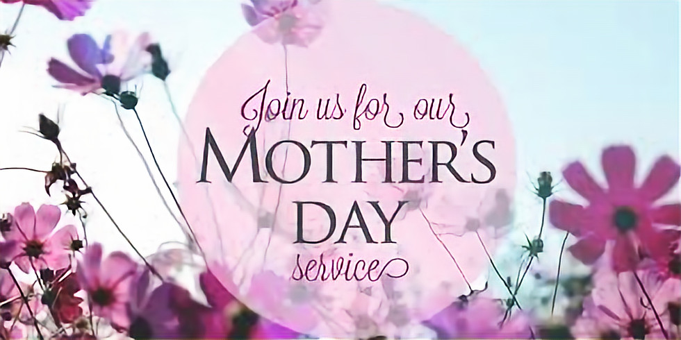 Worship Service on Mother's Day Sunday