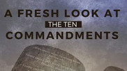 Fresh Look at the Ten Commandments