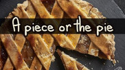 A piece or the pie