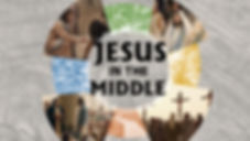 JESUS IN THE MIDDLE.jpg