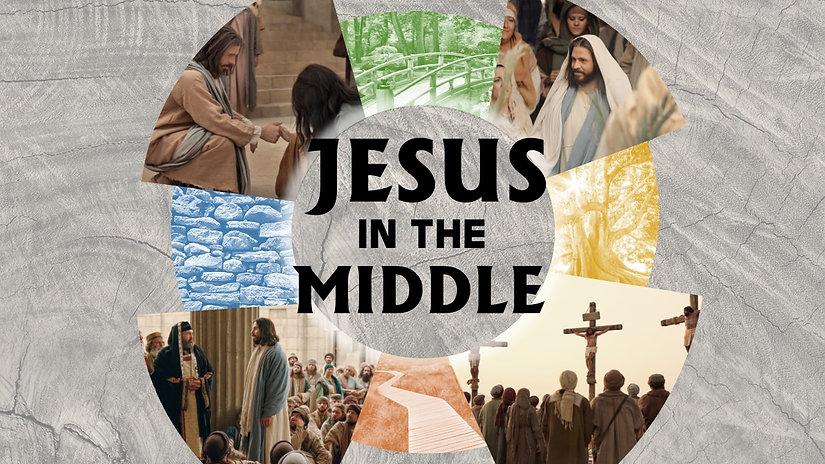 JESUS IN THE MIDDLE.jpg