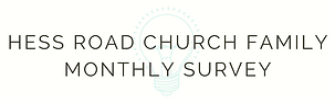 hess road church family monthly survey.p