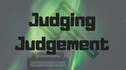 Judging Judgement
