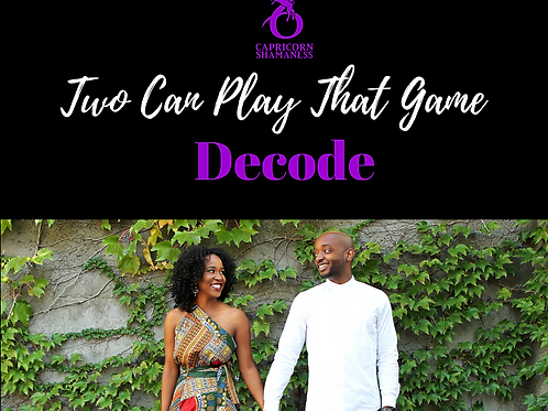 Two Can Play That Game Decode - Love and War