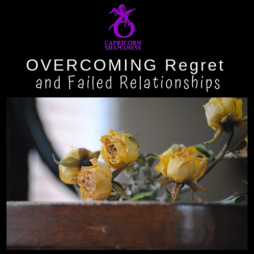 OVERCOMING Regret & Failed Relationships