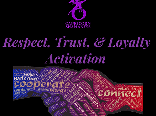 Respect, Trust, & Loyalty Activation