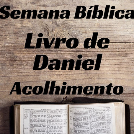 Semana Bíblica - Livro de Daniel