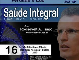 Seminário - Saúde Integral - 16/09/2017 Verdade e Luz. Roosevelt A.Tiago.