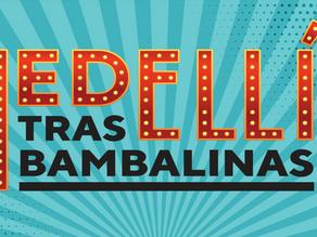 Medellín Tras Bambalinas