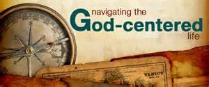 Navigating the God-centered Life