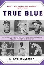 """""""True Blue"""" by Steve Delsohn, founder and president of Delsohn Strategies"""