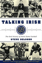 """""""Talking Irish, The Oral History of Notre Dame Football"""" by Steve Delsohn, founder and president of Delsohn Strategies"""