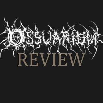 Ossuarium and the Perfect Metal Sandwich