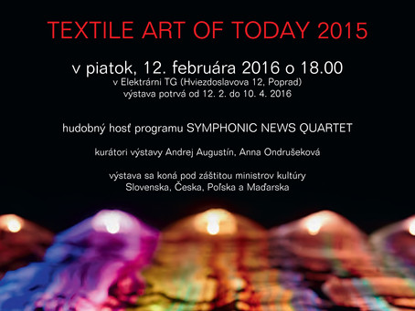 """Exhibition """"TEXTILE OF TODAY 2015-2017"""" from 12 Feb – 10 Apr 2016 in Tatra Gallery in Poprad"""