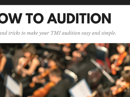 How to Audition: Tips and tricks to make your TMI audition easy and simple.