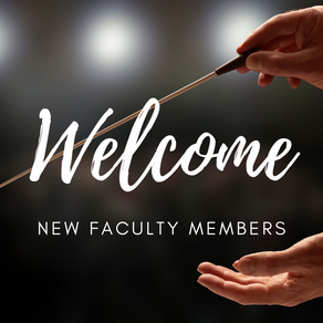 Welcome, New Faculty Members!