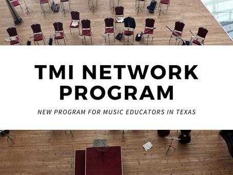 Introducing: Texas Music Institute Network Program