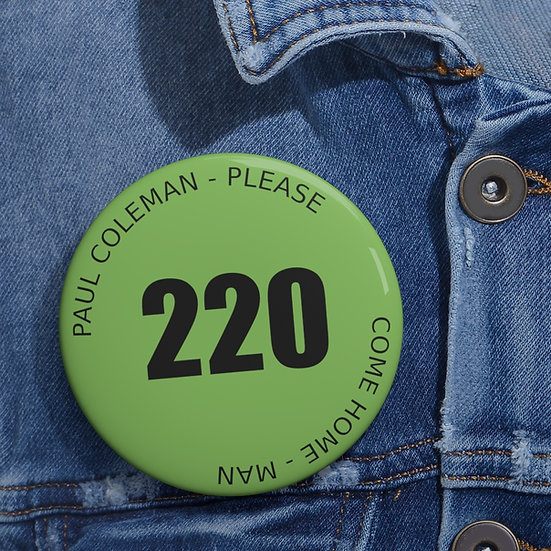 Paul Coleman Please Come Home - Man Pin Button