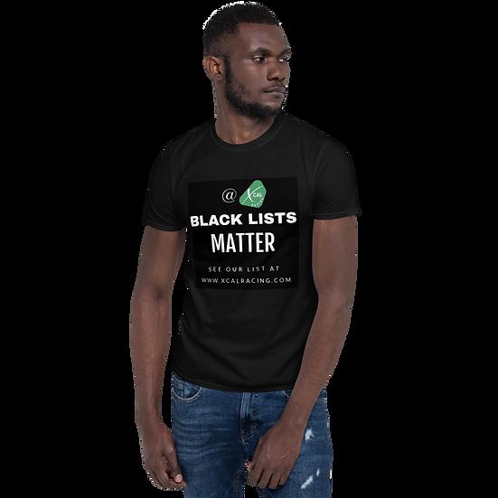 XCAL Racing Black Lists Matter Short-Sleeve Unisex T-Shirt