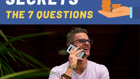 The 7 Sales Questions You MUST Be Asking...