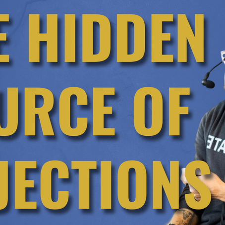 The Hidden Source Of Objections | Why YOUR Excuses Are Costing You Sales