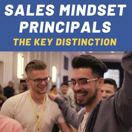 Sales Mindset Principals | The Key Distinction