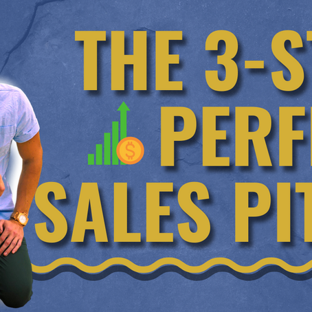 """3 Step """"Perfect Pitch"""" Process To Prevent Objections On Sales Calls"""