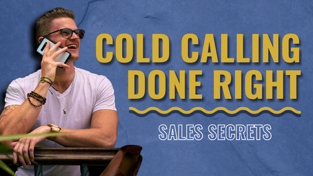 How To Cold Call The RIGHT Way To Make More Sales