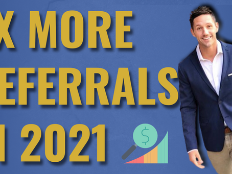 Want More Referrals? How To 3x Your Referrals In 2021 | Free Training With Chad Durfee