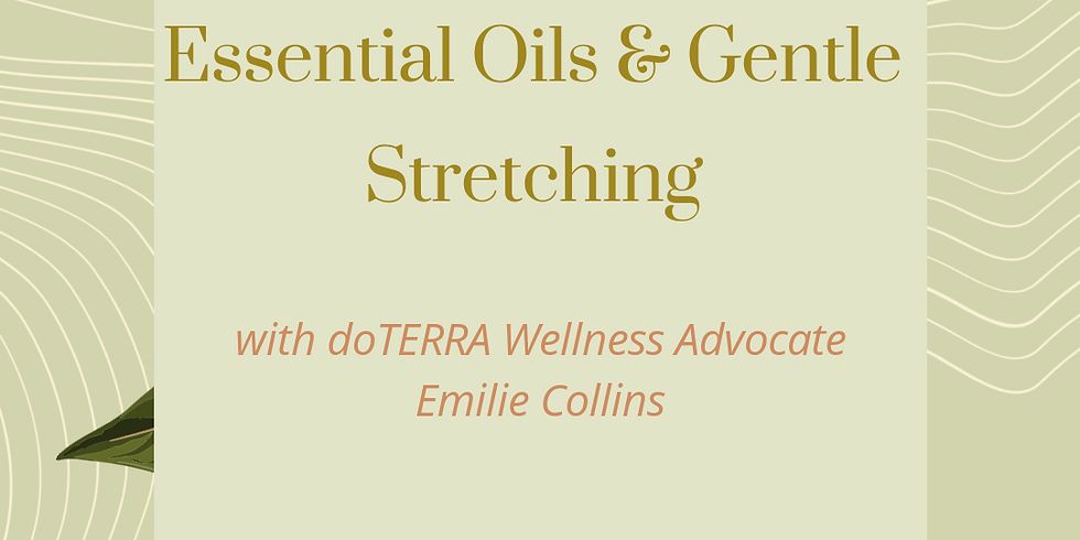 Essential Oils and Gentle Stretching with Emilie Collins