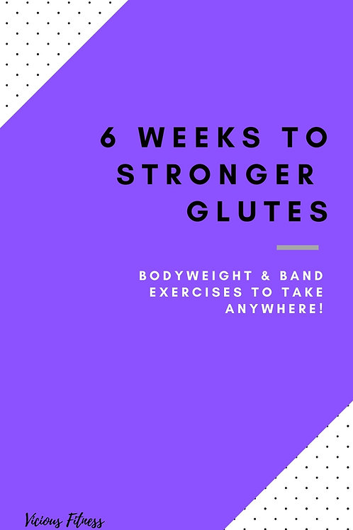 6 Weeks to Stronger Glutes Guide