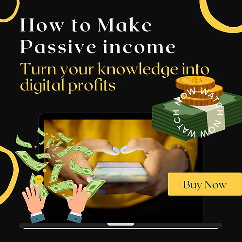How To Make Passive Income :Turn Your Knowledge Into Digital Profits Course