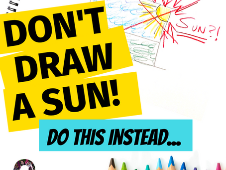 DON'T DRAW A SUN! Try This Instead...