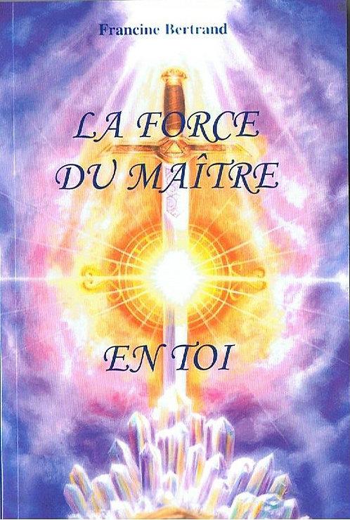 La force du Maître en toi