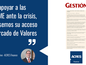 ACRES Finance comenta en Diario Gestión sobre el Mercado de Valores y el apoyo a las MIPYMES
