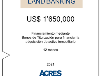 ACRES Titulizadora emite financiamiento para adquirir terreno para desarrollo inmobiliario