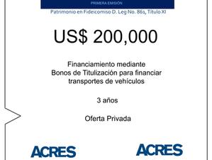 Fideicomiso de ACRES Titulizadora concreta financiamiento a 3 años por USD 200,000