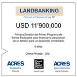 ACRES Titulizadora emitió bonos por US $11.9 millones para financiar compra de terreno