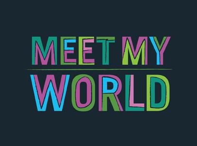 MEET MY WORLD