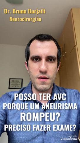 POSSO TER AVC PORQUE UM ANEURISMA ROMPEU? PRECISO DE EXAME?