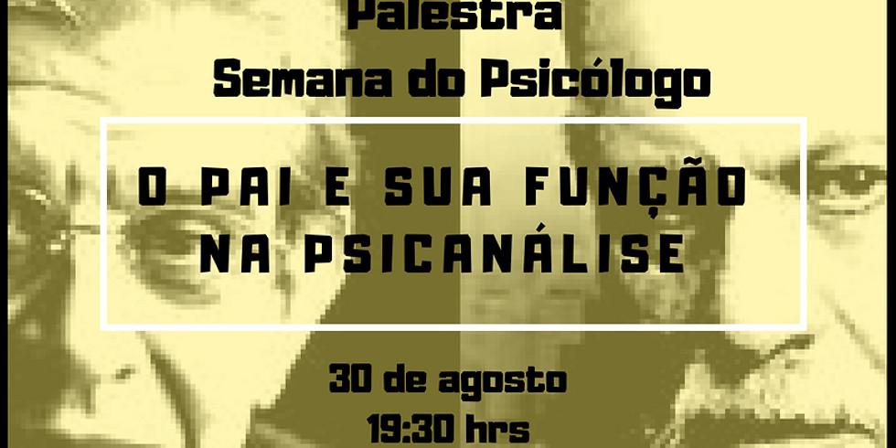 """Palestra """" O pai e sua função na Psicanálise"""""""