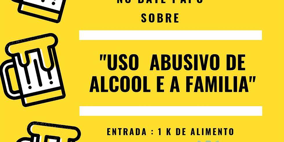 Palestra : Uso abusivo de alcool e a família