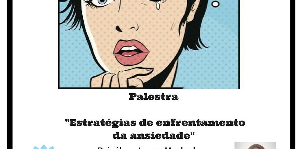 """PALESTRA  """" ESTRATÉGIA DE ENFRENTAMENTO DA ANSIEDADE"""""""